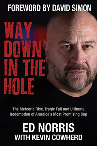 way-down-in-the-hole-the-meteoric-rise-tragic-fall-and-ultimate-redemption-of-americas-most-promising-cop