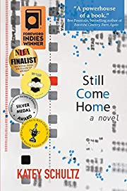 Still Come Home by Katey Schultz