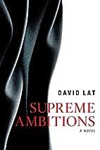 Supreme Ambitions by David Lat