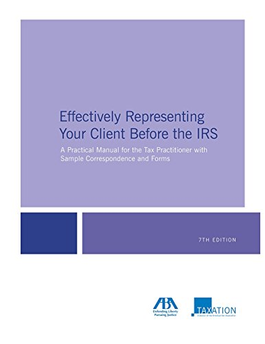 effectively-representing-your-client-before-the-irs-a-practical-manual-for-the-tax-practitioner-with-sample-correspondence-and-forms