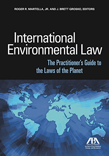 international-environmental-law-the-practitioners-guide-to-the-laws-of-the-planet