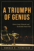 A Triumph of Genius: Edwin Land, Polaroid,…