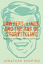 Lawyers, Liars, and the Art of Storytelling:…