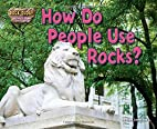 How Do People Use Rocks? (Rock-Ology) by…