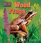 Wood Frogs (In Winter, Where Do They Go?) by…