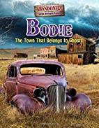 Bodie: The Town That Belongs to Ghosts…
