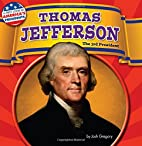 Thomas Jefferson: The 3rd President (A First…