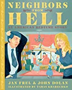 Neighbors From Hell: An American Bedtime…