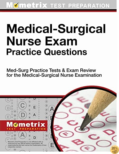 TMedical-Surgical Nurse Exam Practice Questions: Med-Surg Practice Tests & Exam Review for the Medical-Surgical Nurse Examination