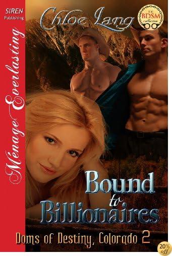 TBound to Billionaires [Doms of Destiny, Colorado 2] (Siren Publishing Menage Everlasting )