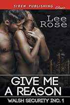 Give Me a Reason [Walsh Security Inc. 1]…