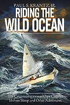 Riding the Wild Ocean by Paul S. Krantz Jr.