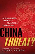 China Threat?: The Challenges, Myths and…