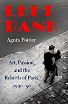 Left Bank: Art, Passion, and the Rebirth of…