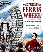 The Fantastic Ferris Wheel: The Story of…