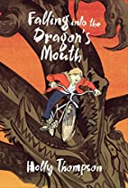 Falling into the Dragon's Mouth by Holly…