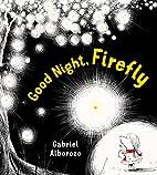 Good Night, Firefly by Gabriel Alborozo