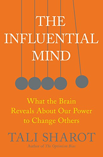 the-influential-mind-what-the-brain-reveals-about-our-power-to-change-others