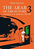 The Arab of the Future 3: A Childhood in the…