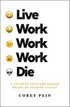 Live Work Work Work Die: A Journey into the…