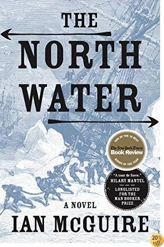 TThe North Water: A Novel