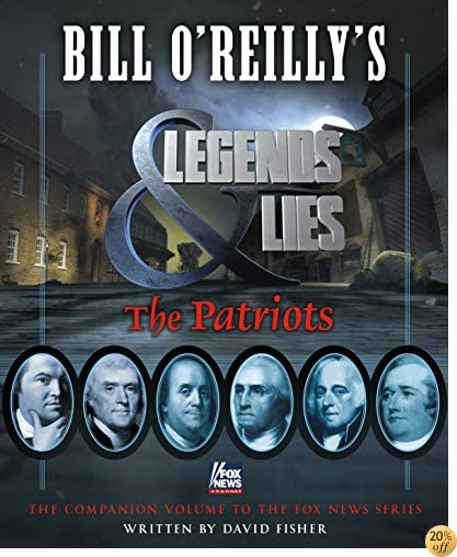 TBill O'Reilly's Legends and Lies: The Patriots