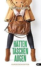 Hätten Taschen Augen: Kurzgeschichten by…