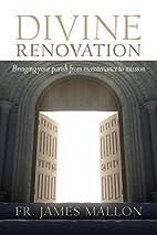 Divine Renovation: Bringing Your Parish from…