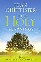 Our Holy Yearnings: Life Lessons for…