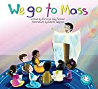 We Go to Mass (Catholic Kid's Library)…