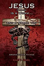 Jesus (Yeshua) is a Worm...and a Snake Too,…