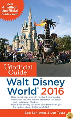 TThe Unofficial Guide to Walt Disney World 2016