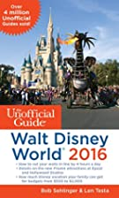 The Unofficial Guide to Walt Disney World…