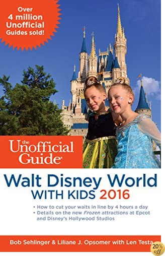 TThe Unofficial Guide to Walt Disney World with Kids 2016