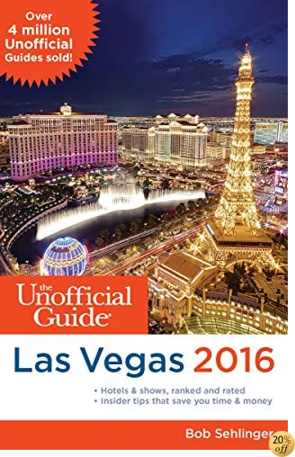 TThe Unofficial Guide to Las Vegas 2016 (Unofficial Guides)