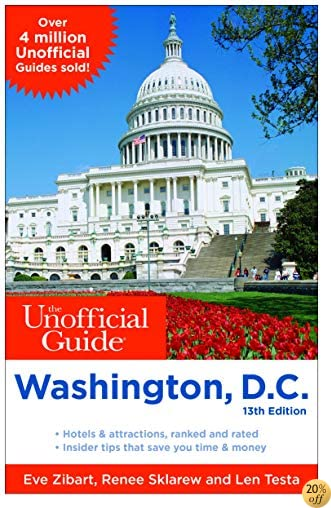 TThe Unofficial Guide to Washington, D.C. (Unofficial Guides)