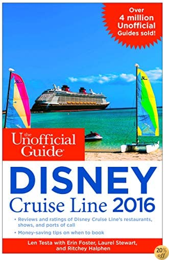 TThe Unofficial Guide to the Disney Cruise Line 2016 (Unofficial Guide Disney Cruise Line)