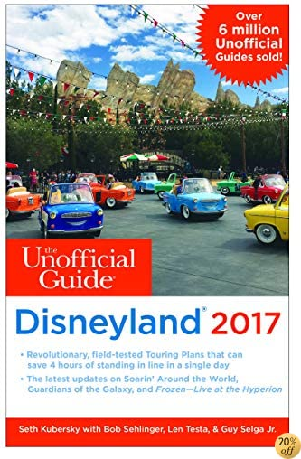 TThe Unofficial Guide to Disneyland 2017 (Unofficial Guides)