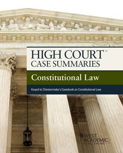 high-court-case-summaries-on-constitutional-law-keyed-to-chemerinsky