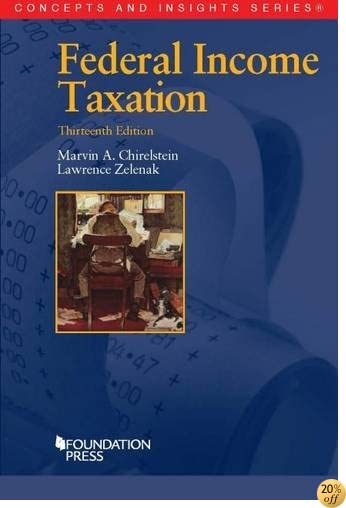 TFederal Income Taxation (Concepts and Insights)
