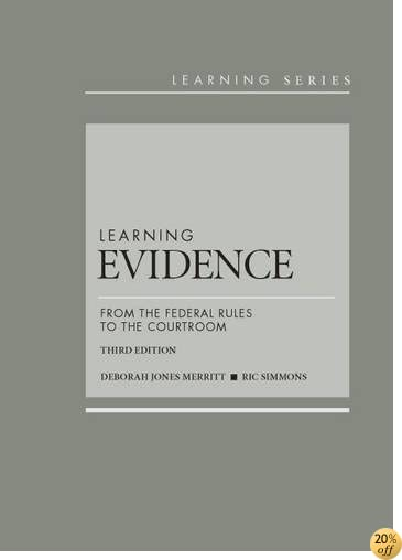 TLearning Evidence: From the Federal Rules to the Courtroom (Learning Series)