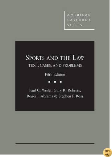 TSports and the Law: Text, Cases and Problems (American Casebook Series)
