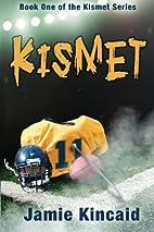 Kismet by Jamie Kincaid