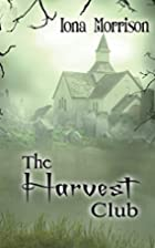 The Harvest Club by Iona Morrison