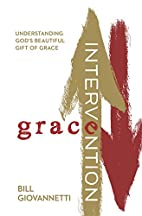 Grace Intervention: Understanding God's…