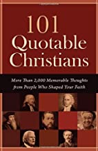 101 Quotable Christians: More Than 2,000…