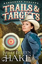 Trails & Targets: (Dangerous Darlyns) by…