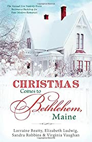 Christmas Comes to Bethlehem - Maine: The…
