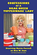 Confessions of a Drag Queen Tupperware Lady…