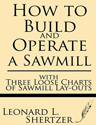 how-to-build-and-operate-a-sawmill-with-three-loose-charts-of-sawmill-lay-outs